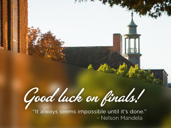 Good luck on finals!